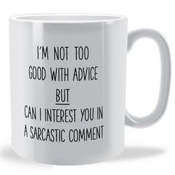I'm not too good with advice mug