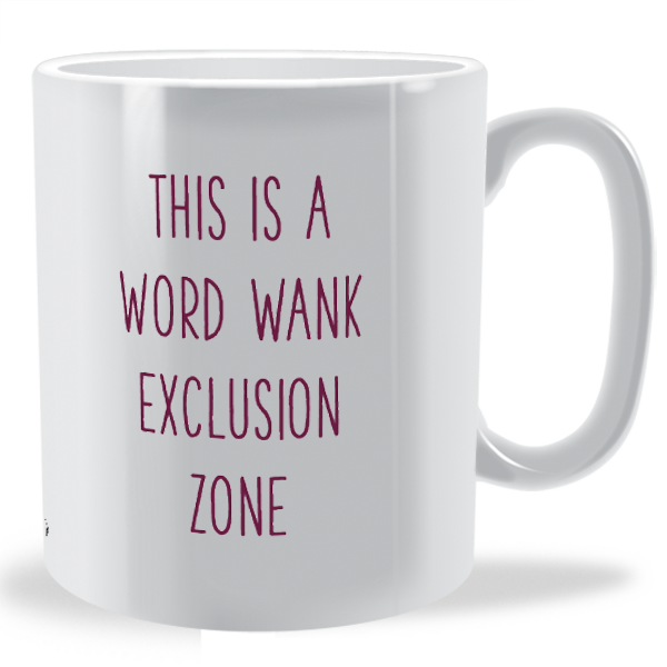 This is a Word Wank Exclusion Zone Mug