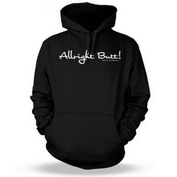 Allright Butt - Whats Occurring? Adult Hoodie