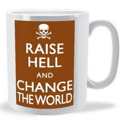 Raise Hell and Change the World Keep Calm Mug
