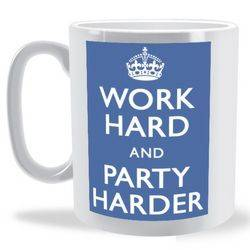 Work Hard and Party Harder Keep Calm Mug