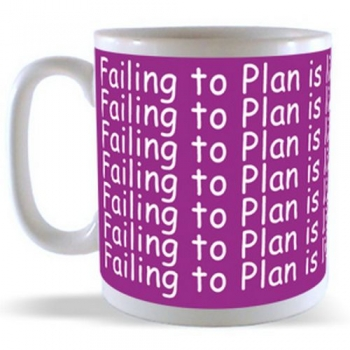 Failing to Plan is like Planning to Fail Mug