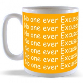 No one ever Excused their way to Success Mug