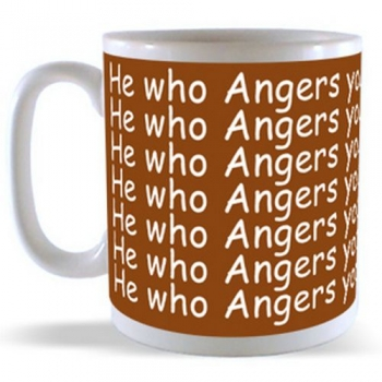 He who Angers you.......Conquers You Mug
