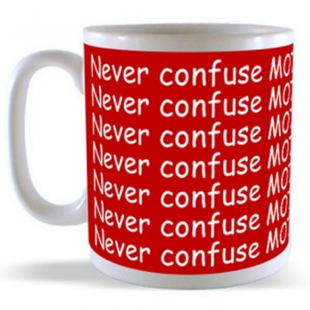 Never confuse MOTION with ACTION Mug
