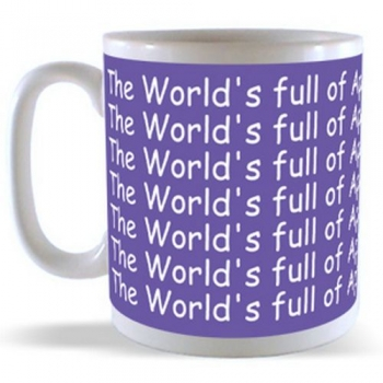 The World's full of Apathy, but I don't Care Mug