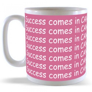 Success comes in CANS .. Failure in CAN'ts Mug