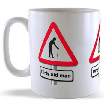 Dirty Old man - Road Sign Mug