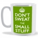Dont Sweat the Small Stuff Keep Calm Mug