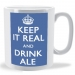 Keep it Real and Drink Ale Mug