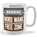 Word Wank Free Zone Warning mug