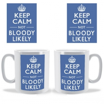 Not Bloody Likely Keep Calm Mug