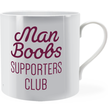Man boobs supporters club ~ Man Mug
