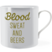 Blood sweat and beers ~ Man Mug