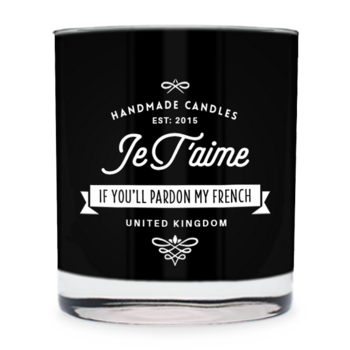 Je Taime - If you'll pardon my french ~ scented candle