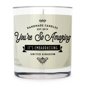 You're So Amazing ~ Scented Candle