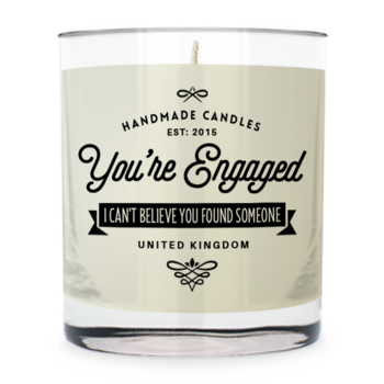 You're Engaged ~  Scented Candle