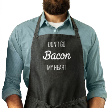Don't Go Bacon My Heart - Man Apron