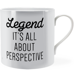 Legend it's all about perspective ~ Man Mug