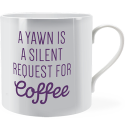 A yawn is a silent request for coffee ~ Man Mug