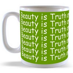 Beauty is Truth and Truth is Beauty Mug