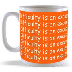 Difficulty is an excuse History never Accepts Mug
