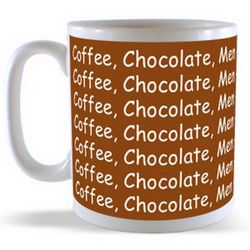 Coffee, Chocolate, Men - The Richer the Better Mug