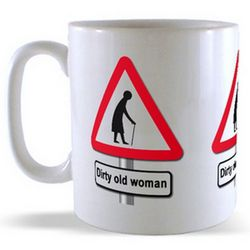 Dirty Old Woman - Road Sign Mug