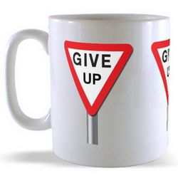 Give Up - Road Sign Mug