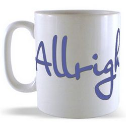 Allright Butt - Whats Occurring? Mug