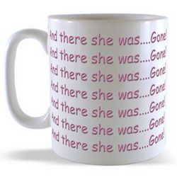 And there she was....Gone! (Wraparound) Mug