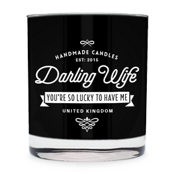 Darling Wife - You're so lucky to have me ~ scented candle