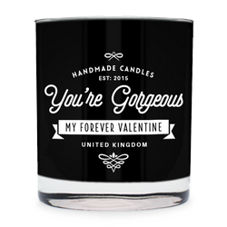 You're Gorgeous - My Forever Valentine ~ scented candle